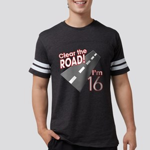 Clear the Road I'm 16 T-Shirt