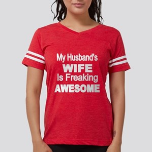 My Husbands Wife Is Freaking Awesome 2 T-Shirt