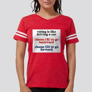 Voting Is Like Driving A Car Womens Football Shirt