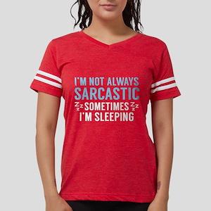 ceb7e645e I'm Not Always Sarcastic T-Shirt