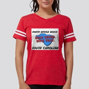 063189353c5 T-Shirts. north myrtle beach south carolina - been there, do