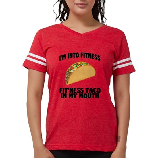 I'm Into Fitness...Fit'Ness Taco In My Mou