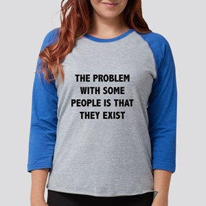 ProblemIsExist1A Womens Baseball Tee