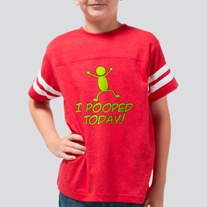 I Pooped Today Youth Football Shirt