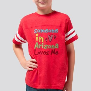 Someone In Arizona Loves Me Youth Football Shirt