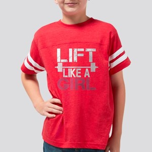 Lift Like A Girl Youth Football Shirt