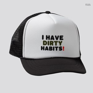 I HAVE DIRTY HABITS! Kids Trucker hat