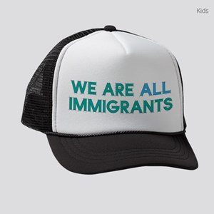 We Are All Immigrants Kids Trucker hat