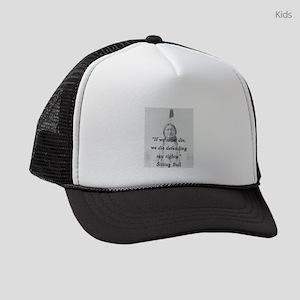 Sitting Bull - If We Must Die Kids Trucker hat