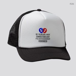 57 If Things Get Better With Age Kids Trucker hat