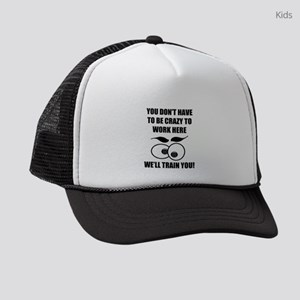 Crazy To Work Here Kids Trucker hat