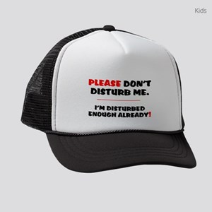 PLEASE DONT DISTURB ME - IM DISTU Kids Trucker hat