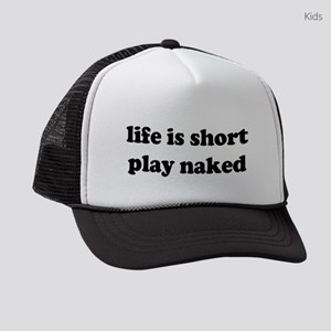 Life is short play naked Kids Trucker hat