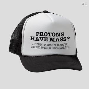 PROTONS HAVE MASS?? - CATHOLIC Kids Trucker hat