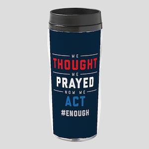 Now We Act #ENOUGH 16 oz Travel Mug