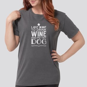 I just want to drink w Womens Comfort Colors Shirt