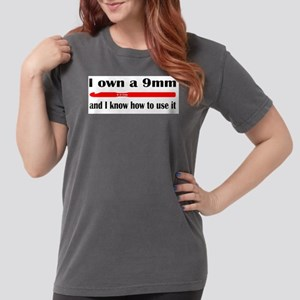 I own a 9mm and I know how to use it T-Shirt