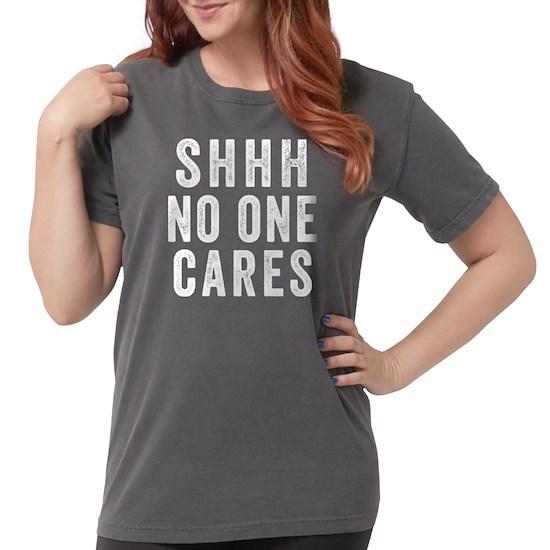 SHHH No One Cares