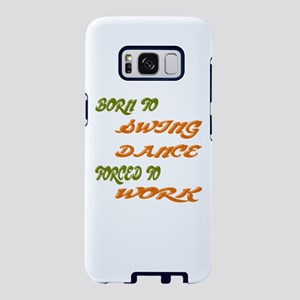 Born to Swing Dance Forced Samsung Galaxy S8 Case