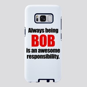 Always being Bob is an awes Samsung Galaxy S8 Case