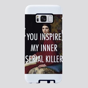 YOU INSPIRE MY INNER SERIAL KILLER Samsung Galaxy