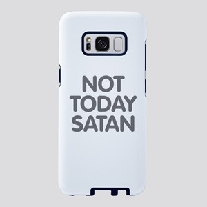 NOT TODAY SATAN Samsung Galaxy S8 Case