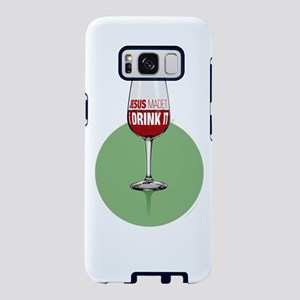 Jesus made it. I drink it. Samsung Galaxy S8 Case