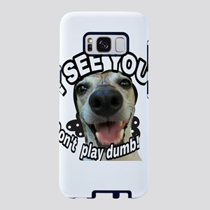 Dont play dumb Samsung Galaxy S8 Case