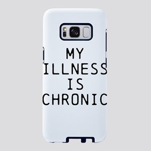 My Illness Is Chronic Samsung Galaxy S8 Case
