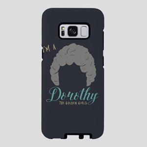 I'm A Dorothy Golden Girls Samsung Galaxy S8 Case