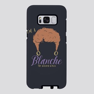 I'm A Blanche Golden Girls Samsung Galaxy S8 Case