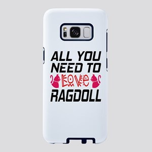 All You Need To Love ragdol Samsung Galaxy S8 Case