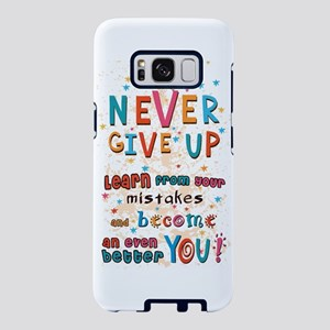 Never Give Up Samsung Galaxy S8 Case