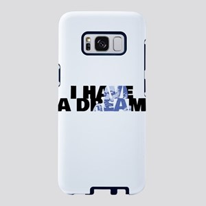 I HAVE A DREAM! Samsung Galaxy S8 Case