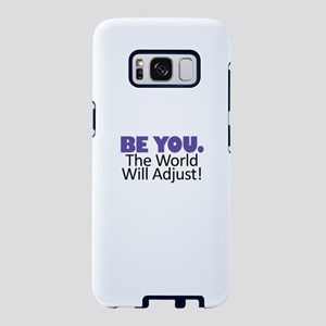 BE YOU. The World Will Adju Samsung Galaxy S8 Case