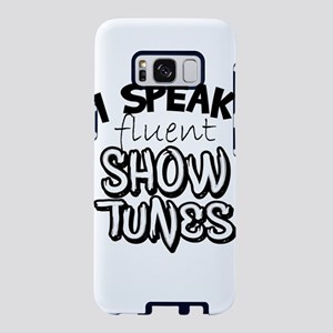 I Speak Fluent Show Tunes Samsung Galaxy S8 Case