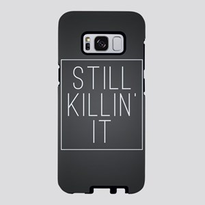 Still Killin' It Samsung Galaxy S8 Case
