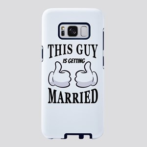This Guy Is Getting Married Samsung Galaxy S8 Case