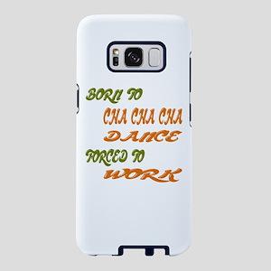 Born to Cha cha cha Dance F Samsung Galaxy S8 Case