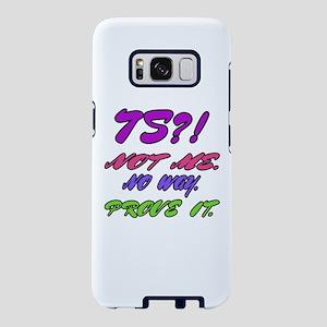 75 ? Not me, No way, Prove Samsung Galaxy S8 Case