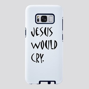 Jesus Would Cry Samsung Galaxy S8 Case