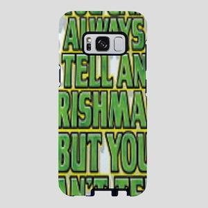 IRISHMAN-CAN'T TELL MUCH Samsung Galaxy S8 Case
