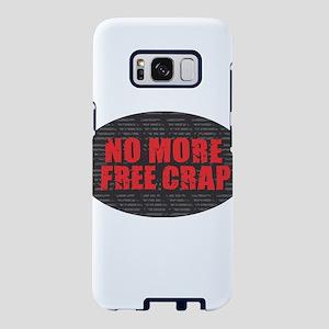 No More Free Crap Samsung Galaxy S8 Case