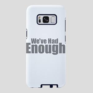 We've Had Enough Samsung Galaxy S8 Case