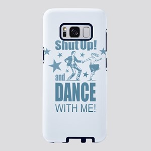 Shut Up and Dance Samsung Galaxy S8 Case