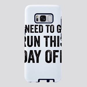 I Need to Go Run This Day O Samsung Galaxy S8 Case
