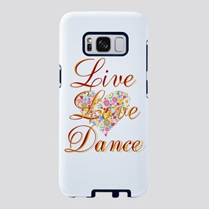 Live Love Dance Samsung Galaxy S8 Case