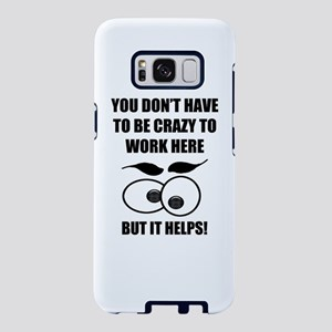 Crazy To Work Here Samsung Galaxy S8 Case