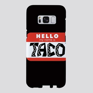 Hello My Name is Taco Samsung Galaxy S8 Case