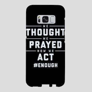Now We Act #ENOUGH Samsung Galaxy S8 Case